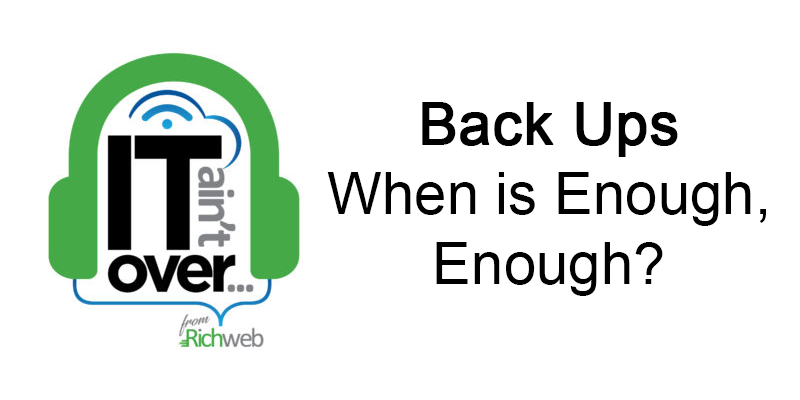 #02 Back Ups - When is Enough, Enough?